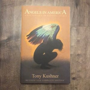 Angels in America - a play by Tony Kushner